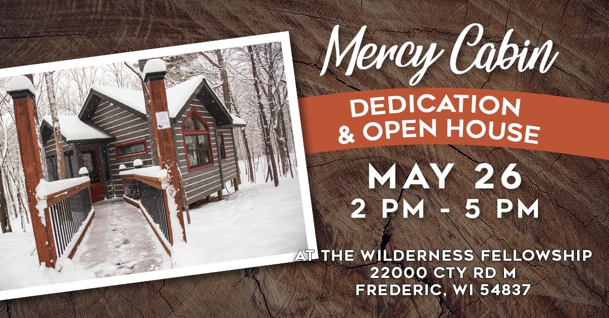 Mercy Cabin Dedication & Open House